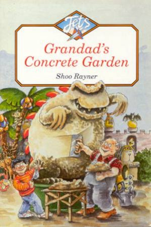 Jets: Grandad's Concrete Garden by Shoo Raynor