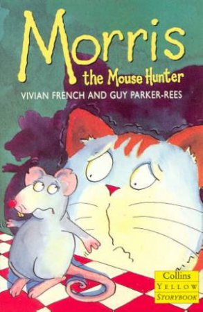 Collins Yellow Storybook: Morris The Mousehunter by Vivian French