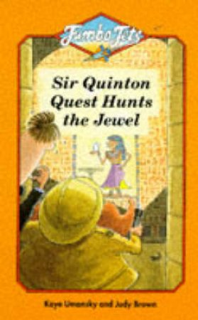 Sir Quinton Quest Hunts The Jewel by Kaye Umansky