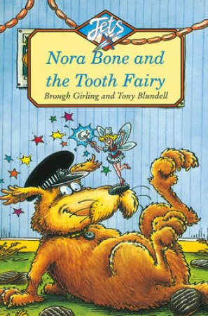 Colour Jets: Norah Bone And The Tooth Fairy by Brough Girling