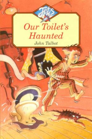 Jets: Our Toilet's Haunted by John Talbot