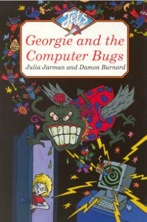 Jets: Georgie And The Computer Bugs by Julia Jarman