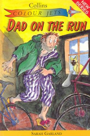 Colour Jets: Dad On The Run by Sarah Garland