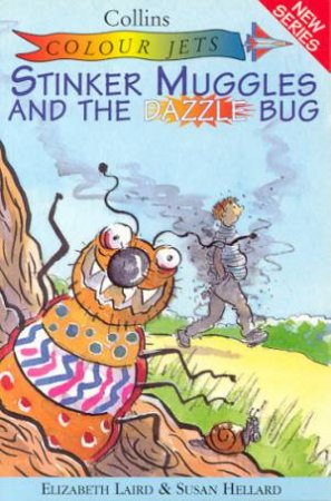 Colour Jets: Stinker Muggles And The Dazzle Bug by Elizabeth Laird