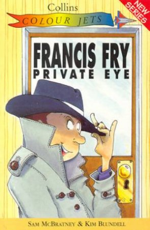 Colour Jets: Francis Fry, Private Eye by Sam McBratney