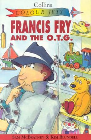 Colour Jets: Francis Fry And The OTG by Sam McBratney