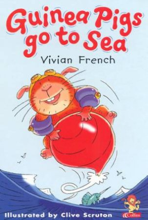 Guinea Pigs Go To Sea by Vivian French