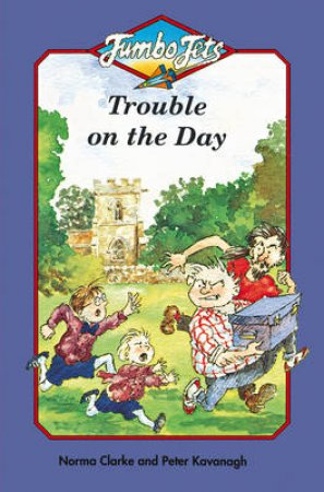 Jumbo Jets: Trouble On The Day by N Clarke