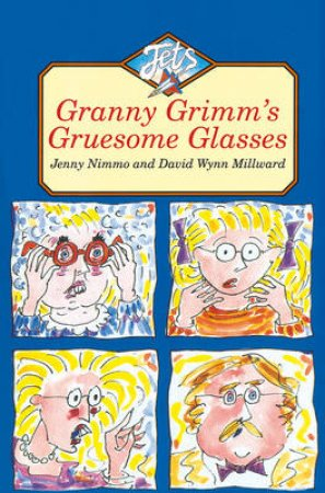Colour Jets: Granny Grimm's Gruesome Glasses by Jenny Nimmo