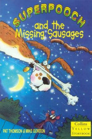 Collins Yellow Storybook: Superpooch And The Missing Sausages by Pat Thompson