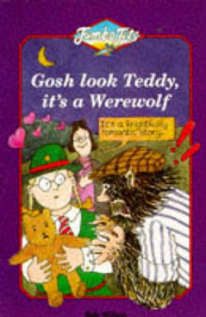 Jumbo Jets: Gosh, Look Teddy Its A Werewolf by Bob Wilson