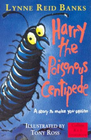 Collins Red Storybook: Harry The Poisonous Centipede by Lynne Reid Banks