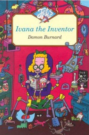 Jets: Ivana The Inventor by Damon Burnard
