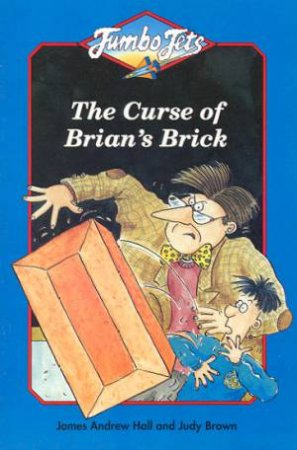Jumbo Jets: The Curse Of Brian's Brick by James Hall