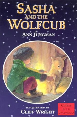 Collins Red Storybook: Sasha And The Wolfcub by Ann Jungman