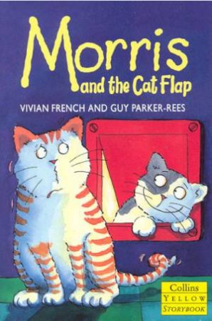 Collins Yellow Storybook: Morris And The Cat Flap by Vivian French