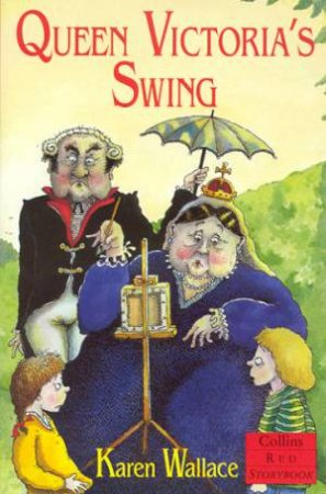 Collins Red Storybook: Queen Victoria's Swing by Karen Wallace
