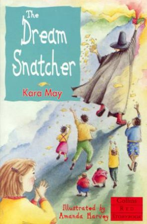 Collins Red Storybook: The Dream Snatcher by Kara May