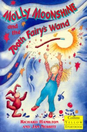Collins Yellow Storybook: Molly Moonshine And The Tooth Fairy's Wand by Richard Hamilton