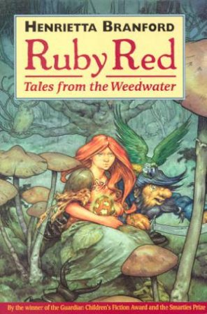 Tales From The Weedwater: Ruby Red by Henrietta Branford