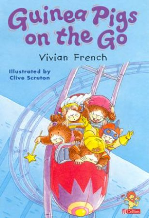 Guinea Pigs On The Go by Vivian French
