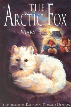 The Arctic Fox by Mary Ellis