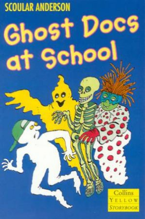 Collins Yellow Storybook: Ghost Docs At School by Scoular Anderson