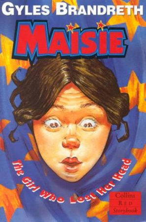 Collins Red Storybook: Maisie, The Girl Who Lost Her Head by Gyles Brandreth