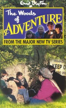 The Woods Of Adventure by Enid Blyton
