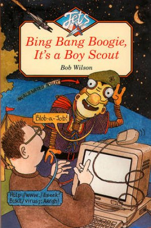 Jets: Bing Bang Boogie, It's A Boy Scout by Nancy Wilson