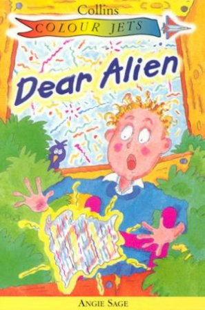 Colour Jets: Dear Alien by Angie Sage