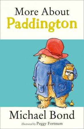 More About Paddington by Michael Bond