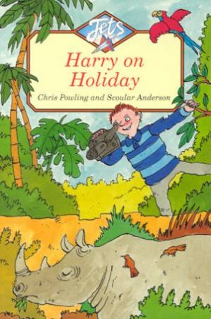 Jets: Harry On Holiday by Chris Powling