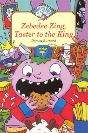 Jets: Zebedee Zing, Taster To The King by Damon Burnard