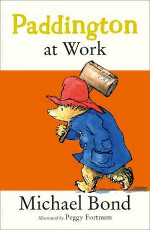 Paddington At Work by Michael Bond