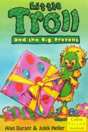 Collins Yellow Storybook: Little Troll And The Big Present by Alan Durant