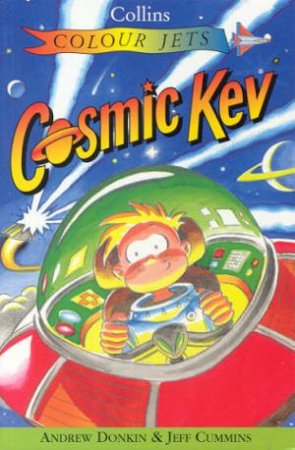 Colour Jets: Cosmic Kev by Andrew Donkin