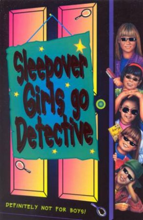 Sleepover Girls Go Detective by Louis Catt