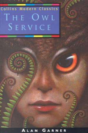 Collins Modern Classics: The Owl Service by Alan Garner