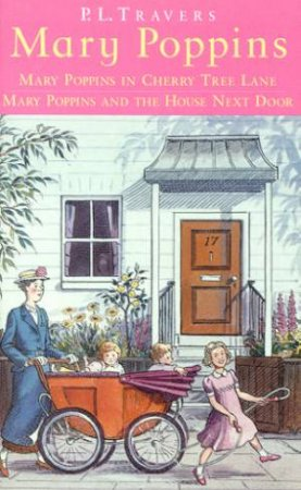 Mary Poppins In Cherry Tree Lane & The House Next Door by P L Travers