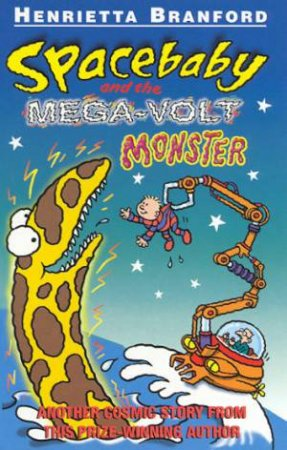 Spacebaby And The Mega-Volt Monster by Henrietta Branford