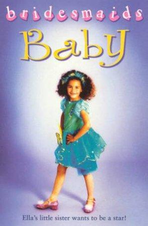 Bridesmaids: The Baby Bridesmaid by Diane Redmond
