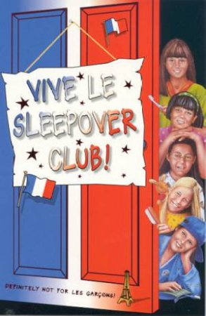 Vive Le Sleepover Club! by Narinder Dhami