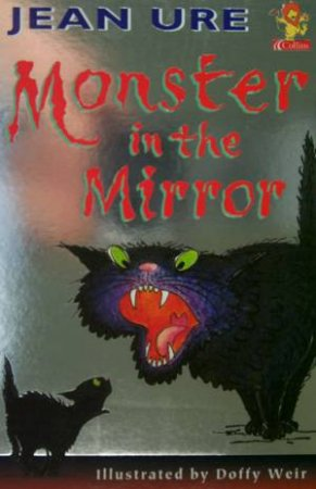 Collins Yellow Storybook: Monster In The Mirror by Jean Ure