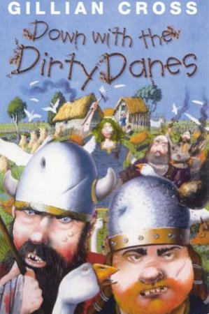 Down With The Dirty Danes by Gillian Cross