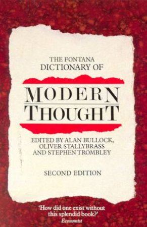 The Fontana Dictionary Of Modern Thought by A Bullock & O Stallybrass & S Trombley