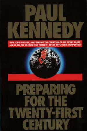 Preparing For The 21st Century by Paul Kennedy