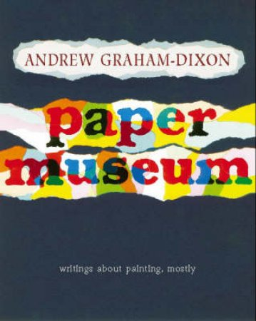 The Paper Museum by Andrew Graham-Dixon