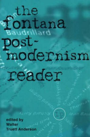 The Fontana Postmodernism Reader by Walter Truett Anderson