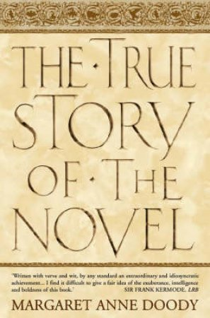 The True Story Of The Novel by Margaret-Anne Doody